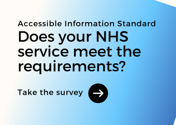 Accessible Information Standard: Does your NHS service meet the requirements? Take the survey
